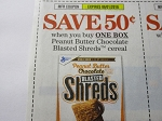 15 Coupons $.50/1 Peanut Butter Chocolate Blasted Shreds Cereal 9/1/2018